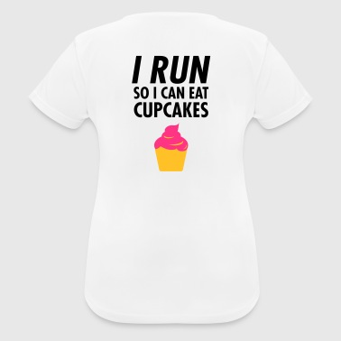 I Run - So I Can Eat Cupcakes - vrouwen T-shirt ademend
