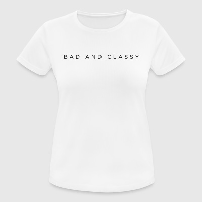 Bad And Classy - Women's Breathable T-Shirt