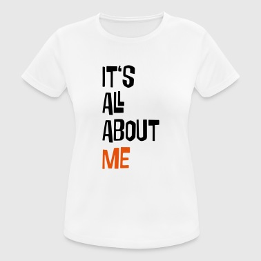 2541614 16041430 It's all about me - Women's Breathable T-Shirt