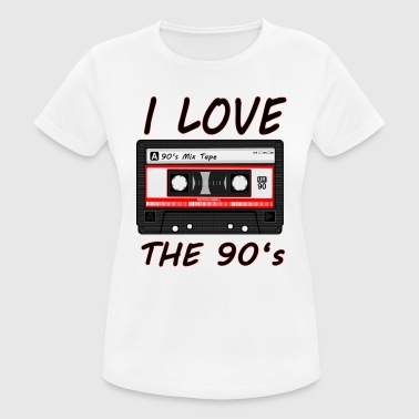 I Love The 90's 90er, 90s, dance, Musik, neunziger - Frauen T-Shirt atmungsaktiv