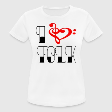 FOLK LOVE - Frauen T-Shirt atmungsaktiv