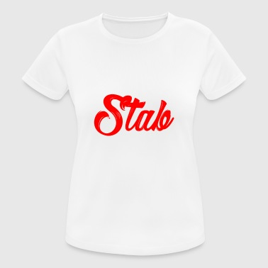 I'll stab you - Women's Breathable T-Shirt