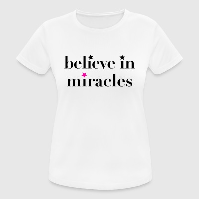 believe in miracles - Women's Breathable T-Shirt