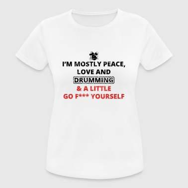 PEACE LOVE YOURSELF FUCK DRUMMER DRUM DRUM - Women's Breathable T-Shirt