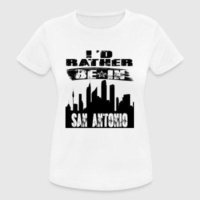 Gift Id rather be in San Antonio - Women's Breathable T-Shirt