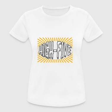 Some people just need a high-five saying funny - Women's Breathable T-Shirt