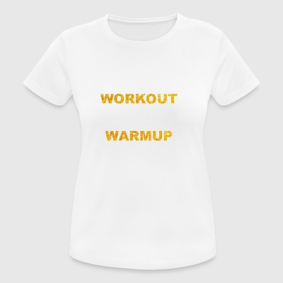 Your workout is my warmup - Women's Breathable T-Shirt