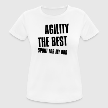 Agility is the best sport for my dog - Women's Breathable T-Shirt