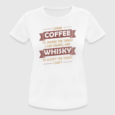 Coffee Quotes > Coffee + Whisky > Change + Accept - Frauen T-Shirt atmungsaktiv