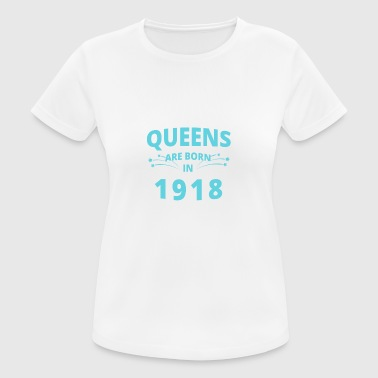 Queens Shirt - Queens are born in 1918 - Women's Breathable T-Shirt