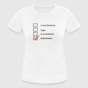 Medizinstudent und single? - Frauen T-Shirt atmungsaktiv