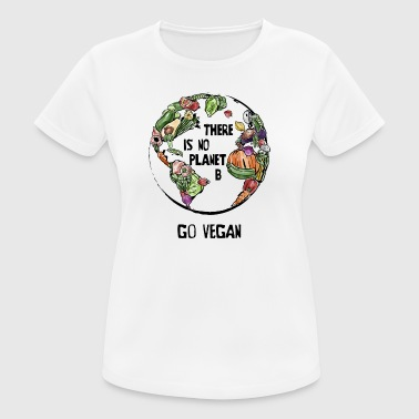 There Is No Planet B, Go Vegan! - Women's Breathable T-Shirt