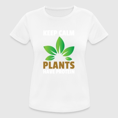 Keep Calm Plants Have Protein Gift Vegan - Women's Breathable T-Shirt