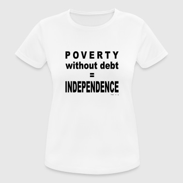 Poverty Without Debt = Independence - Women's Breathable T-Shirt