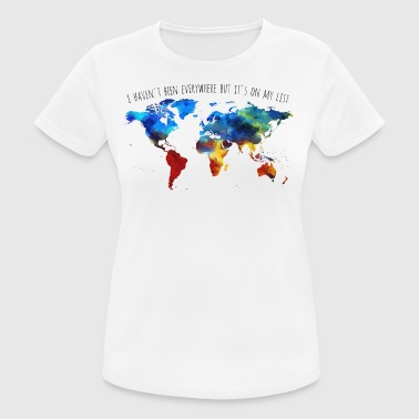 I Haven't Been Everywhere But It's On My List - Frauen T-Shirt atmungsaktiv