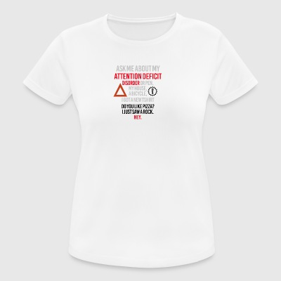 Attention deficit disorder - Women's Breathable T-Shirt