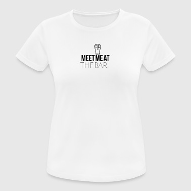 Meet me at the bar - Frauen T-Shirt atmungsaktiv