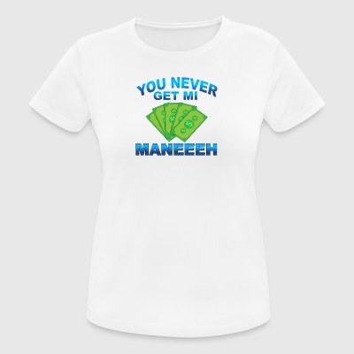 You Never Get Mi Money - No Money - Women's Breathable T-Shirt