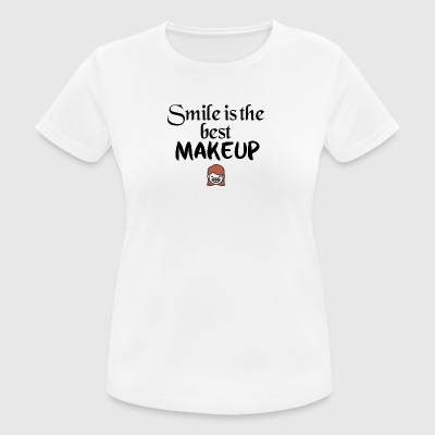 Smile is the best makeup - Frauen T-Shirt atmungsaktiv