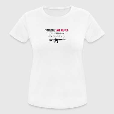 Iemand Take Me Out - vrouwen T-shirt ademend
