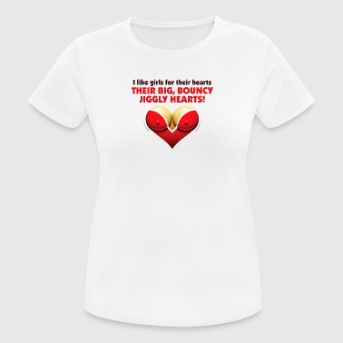 I Like Girls With Big,Bouncy Jiggly Hearts! - Women's Breathable T-Shirt