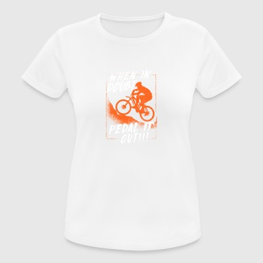 When in doubt , pedal it out. - Women's Breathable T-Shirt