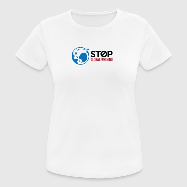 Stop Global Whining! - vrouwen T-shirt ademend