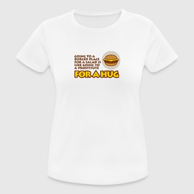 You Don't Eat Salad In A Burger Place! - Women's Breathable T-Shirt