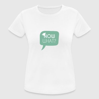 High School / Graduation: Et maintenant? - T-shirt respirant Femme