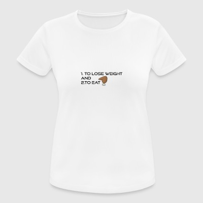 To loose weight or to eat - Women's Breathable T-Shirt