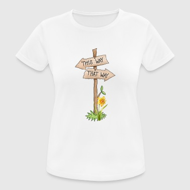sign schild wegweiser way street - Frauen T-Shirt atmungsaktiv