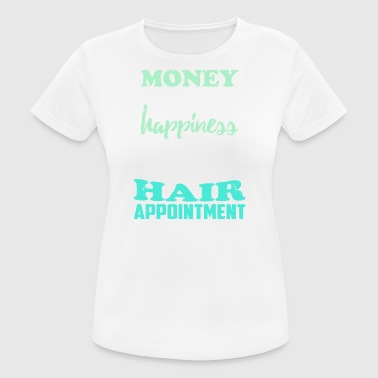 Hairdresser makes happy ... funny sayings - Women's Breathable T-Shirt