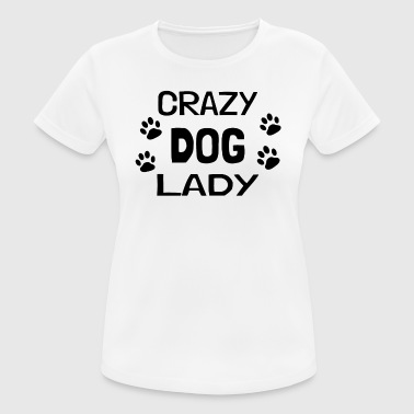 Crazy Dog Lady - gift - Women's Breathable T-Shirt