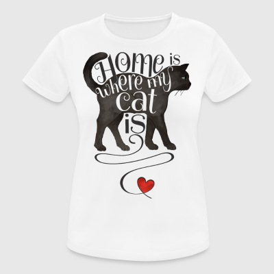 Home is where my cat ist - Frauen T-Shirt atmungsaktiv