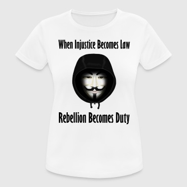Rebellion is Duty - vrouwen T-shirt ademend