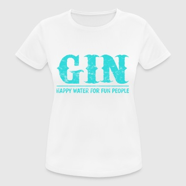 Gin - Happy Water for Fun People - Women's Breathable T-Shirt