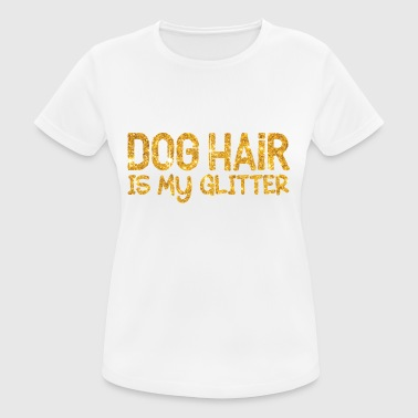 Dog Hair is mijn glitter - goud - vrouwen T-shirt ademend