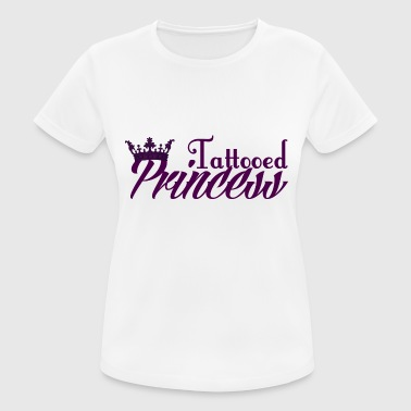 Tatuaje / Tatuaje: Tattoed princesa - Camiseta mujer transpirable