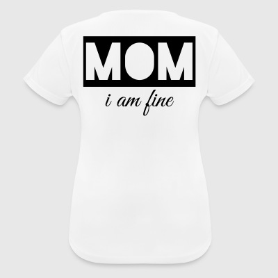 mom i'm fine - Women's Breathable T-Shirt