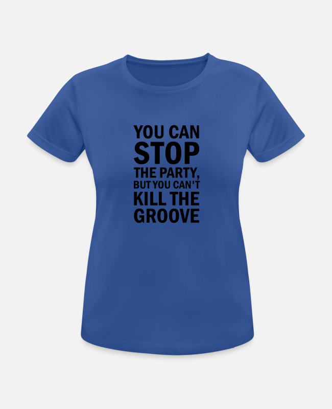 Party T-shirts - You can stop the party, but can't kill the groove - Vrouwen sport T-shirt royal blauw