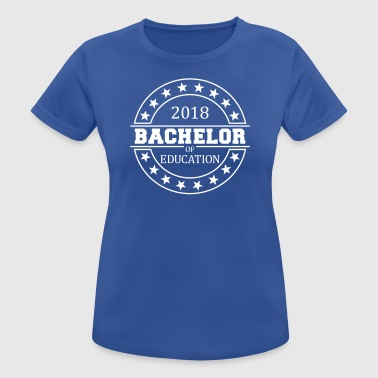 Bachelor of Education 2018 - Women's Breathable T-Shirt