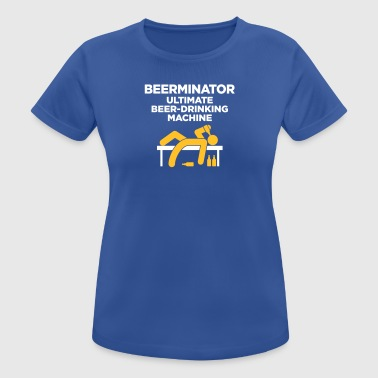 The Beerminator. Ultimate Drinking Machine! - Women's Breathable T-Shirt