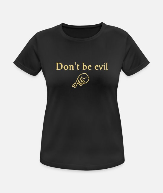 Dator Web Humor T-shirts - don't be evil ( search engine slogan) - Sport T-shirt dam svart