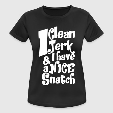 I CLEAN I JERK & I HAVE A - Frauen T-Shirt atmungsaktiv