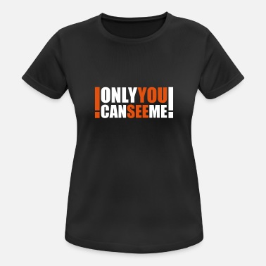 Crazy only you can see me - Women's Sport T-Shirt