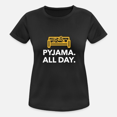 Since Underwear Throughout The Day In Your Pajamas! - Women's Sport T-Shirt