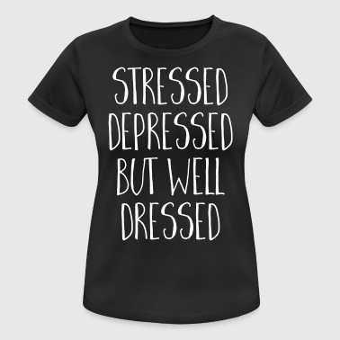 Depression Jokes Well Dressed Funny Quote - Women's Breathable T-Shirt