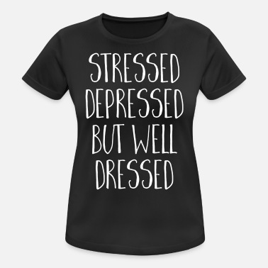 Funny Quotes Well Dressed Funny Quote - Andningsaktiv T-shirt dam