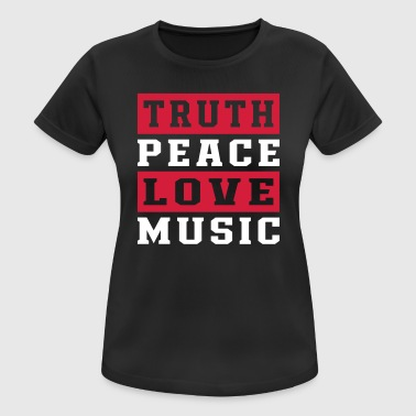 Love Peace Truth Truth Peace Love Music - Women's Breathable T-Shirt