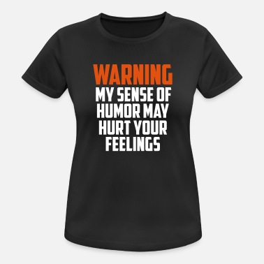 Warning warning funny quote - Women's Breathable T-Shirt